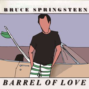 BRUCE SPRINGSTEEN BARREL OF LOVE COVER